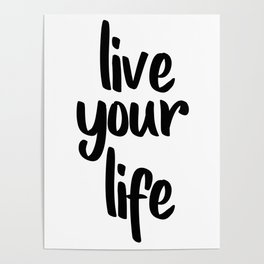 Live Your Life, Home Decor, Inspirational Quote, Motivational Quote, Typography Art Poster