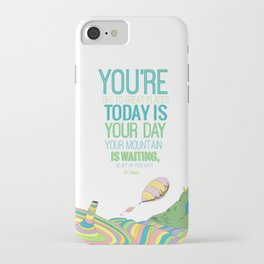 YOUR MOUNTAIN IS WAITING.. DR. SEUSS, OH THE PLACES YOU'LL GO  iPhone Case