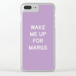 Wake Me Up For Margs - funny simple lavender purple Clear iPhone Case