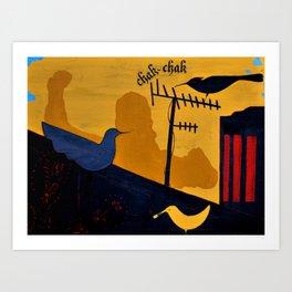 Chak Chak Art Print