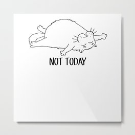 Lazy Cute Kitten - Not Today Cat Metal Print