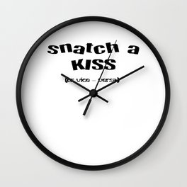 Snatch A Kiss Black Text Wall Clock