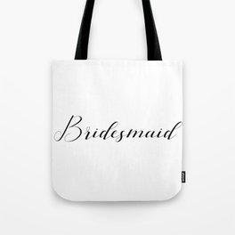 Bridesmaid - Black on White Tote Bag