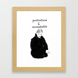 PRETENTIOUS AND UNRELATABLE PART 2 Framed Art Print
