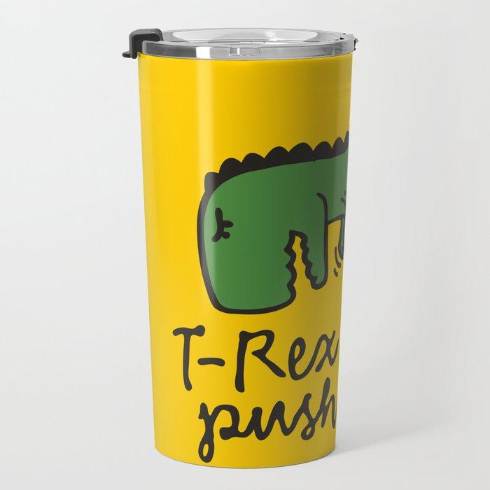 T-Rex hates push-ups Travel Mug