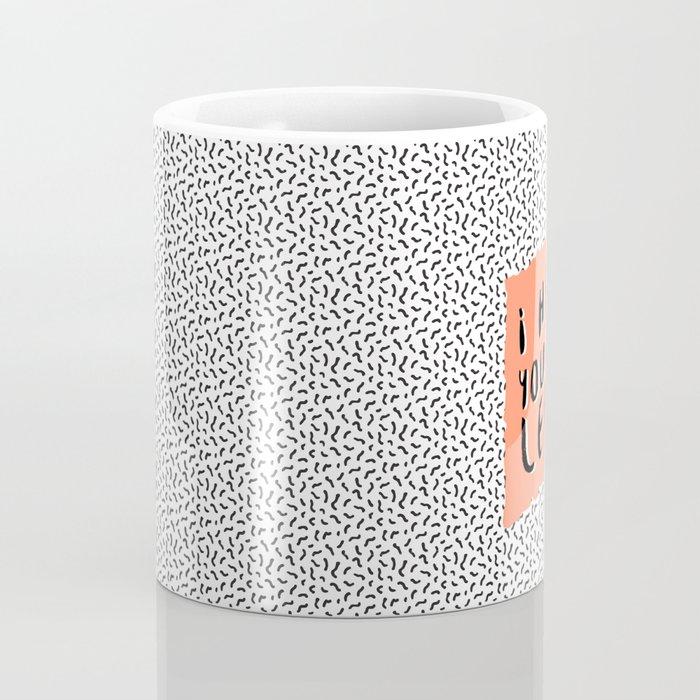 I hate you the least Coffee Mug