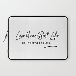 Best Life Art Quote Laptop Sleeve