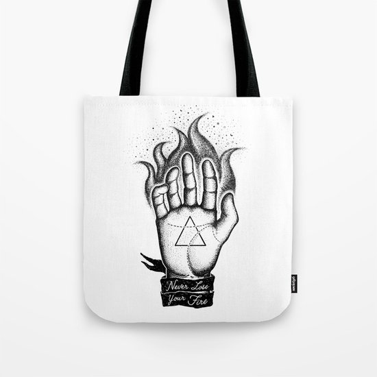 NEVER LOSE YOUR FIRE Tote Bag