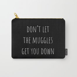 Don't Let the Muggles Get You Down (Black) Carry-All Pouch