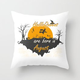 Halloqueens are born in August Funny Gifts Throw Pillow