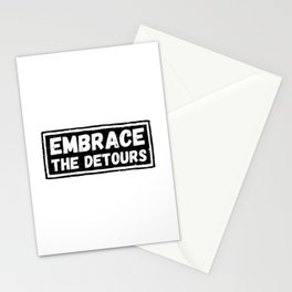 Embrace The Detours Stationery Cards