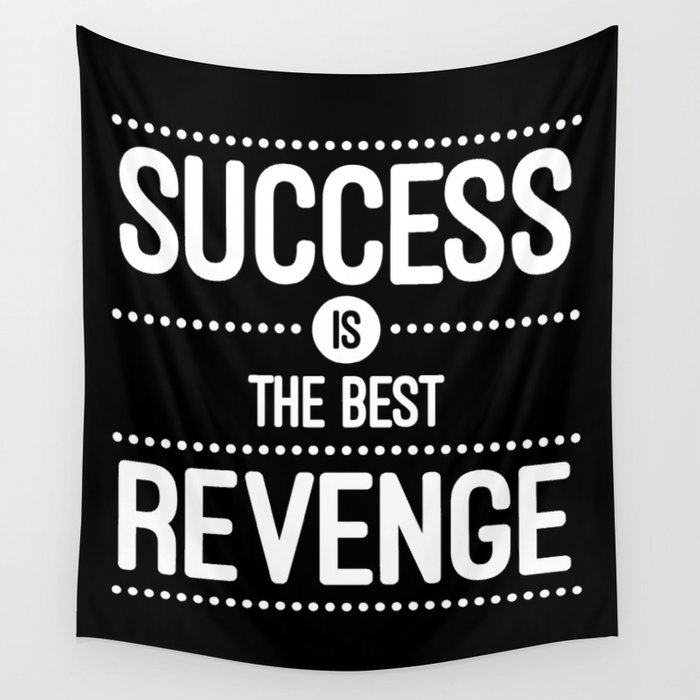 Success Is The Best Revenge Quote Wall Tapestry