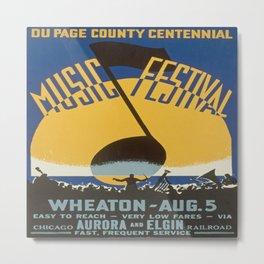 Vintage poster - Du Page County Centennial Music Festival Metal Print