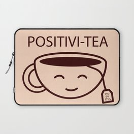 You Got This, Positive, Tea, Funny, Cute, Quote Laptop Sleeve