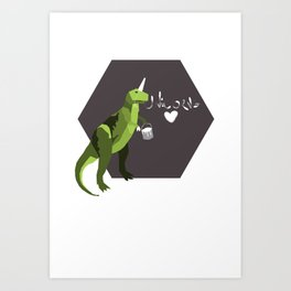 go home t-rex, you're drunk. Art Print
