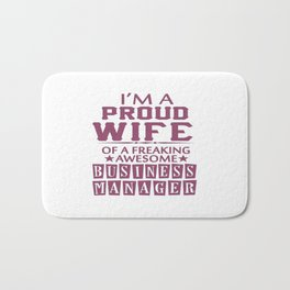 I'M A PROUD BUSINESS MANAGER'S WIFE Bath Mat