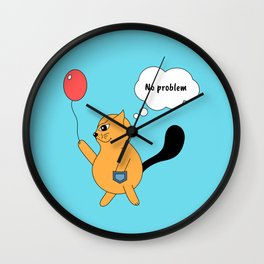Beatrice. The cat that thinks... No problem Wall Clock