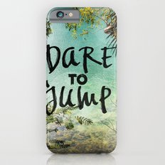 Dare to Jump Slim Case iPhone 6s