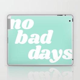 no bad days IX Laptop & iPad Skin