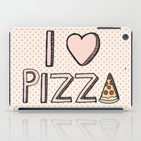 nutella iPad Cases featuring I Love Pizza by Tangerine-Tane