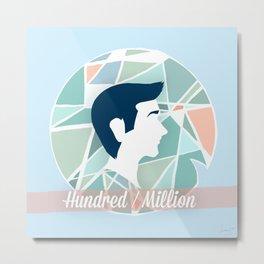 Hundred/Million Metal Print