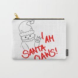I am santa claws! Carry-All Pouch