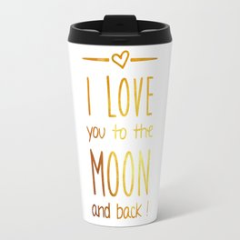 Love you to the Moon Gold Travel Mug