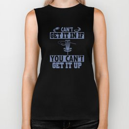 Can't Get It In If You Can't Get It Up Disc Golf Biker Tank