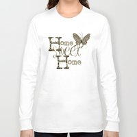 home sweet home Long Sleeve T-shirts featuring Home Sweet Home Sepia by CatDesignz