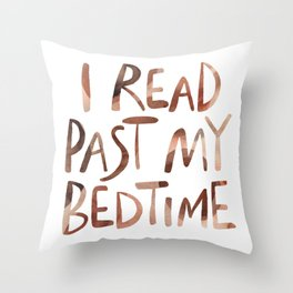 I read past my bedtime - Earthy colors Throw Pillow