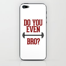 Do you even Lift Bro? iPhone & iPod Skin