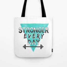 Stronger Every Day (barbell) Tote Bag
