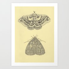 Moths Ruin My Life Art Print