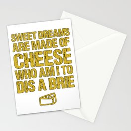Sweet Dreams Are Made Of Cheese Who Am I To Dis A Brie Cheese Lover Stationery Cards
