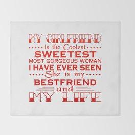 MY GIRLFRIEND IS MY LIFE Throw Blanket