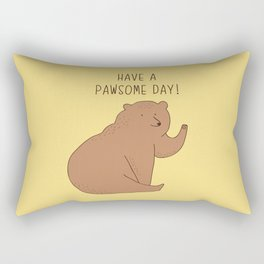 Have a pawsome day! Rectangular Pillow