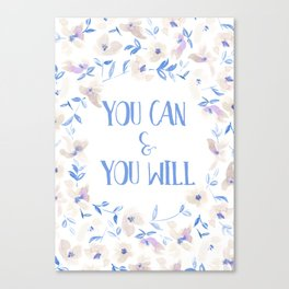 You Can And You Will Uplifting Motivational Art Quote Print Canvas Print