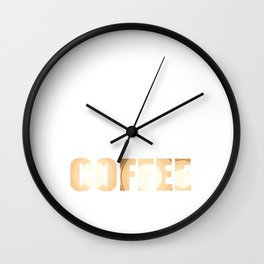 I am only as strong as my coffee Wall Clock