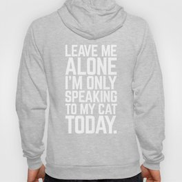 Speaking To My Cat Funny Quote Hoody
