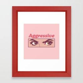 Aggressive Framed Art Print