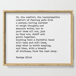Oh The Comfort Of Feeling Safe With A Person, George Eliot Quote Serving Tray