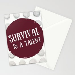 Survival is A Talent Stationery Cards