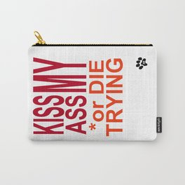 KISS my ASS or DIE TRYING Carry-All Pouch