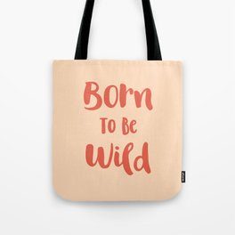 Born To Be Wild (Peach and Red) Tote Bag