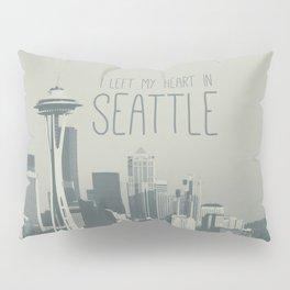 I LEFT MY HEART IN SEATTLE Pillow Sham