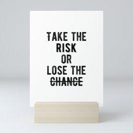 Motivational - Take The Risk Mini Art Print