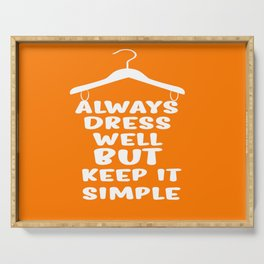 Always dress well but keep it simple Inspirational Quote Typography Design Serving Tray