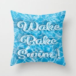 Wake Bake Swim! Throw Pillow