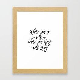 Printable Art,Bible Verse,RUTH 1:16 Where You Go I Will Go,Scripture Art,Bible Cover,Inspirational Q Framed Art Print