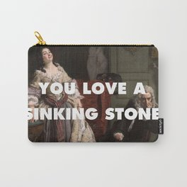 You Love a Sinking Stone Carry-All Pouch